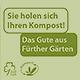 In Burgfarrnbach und an den Recyclinghöfen ist abgesackter Kompost wieder verfügbar.